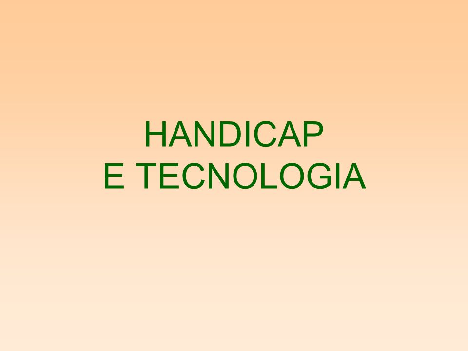HANDICAP E TECNOLOGIA