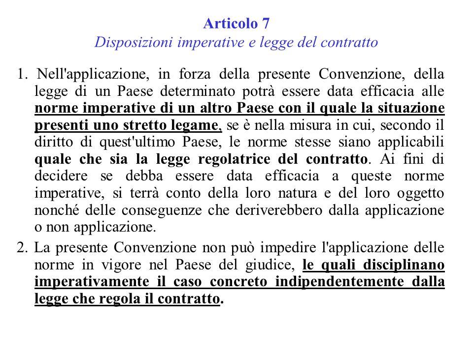 Articolo 7 Disposizioni imperative e legge del contratto 1.