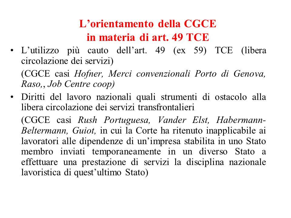 Lorientamento della CGCE in materia di art. 49 TCE Lutilizzo più cauto dellart.
