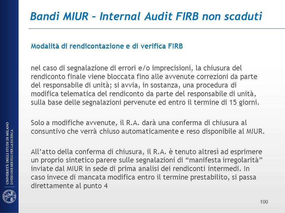 Bandi MIUR – Internal Audit FIRB non scaduti Modalità di rendicontazione e di verifica FIRB nel caso di segnalazione di errori e/o imprecisioni, la ch