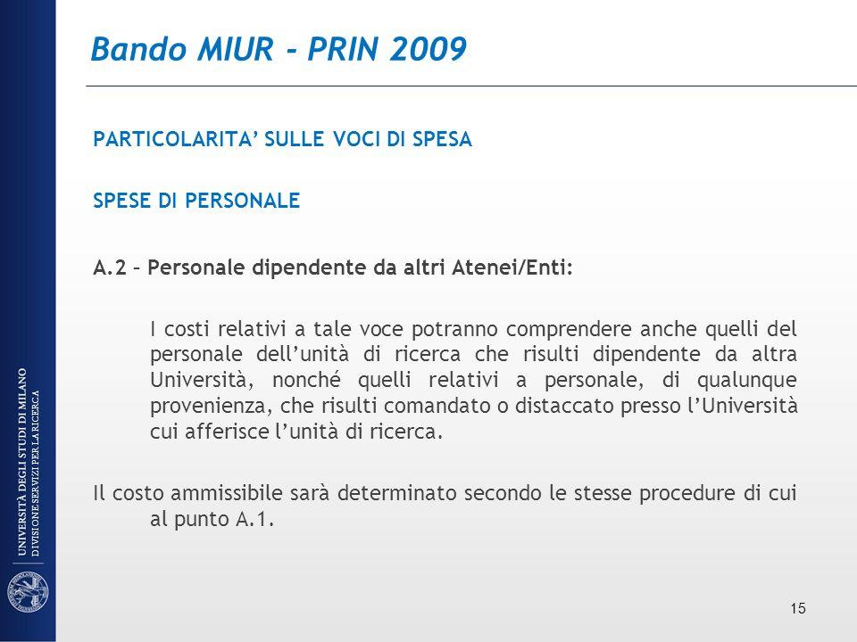 Bando MIUR - PRIN 2009 PARTICOLARITA SULLE VOCI DI SPESA SPESE DI PERSONALE A.2 – Personale dipendente da altri Atenei/Enti: I costi relativi a tale v