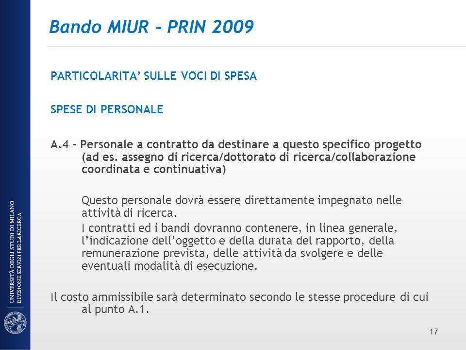 Bando MIUR - PRIN 2009 PARTICOLARITA SULLE VOCI DI SPESA SPESE DI PERSONALE A.4 - Personale a contratto da destinare a questo specifico progetto (ad e