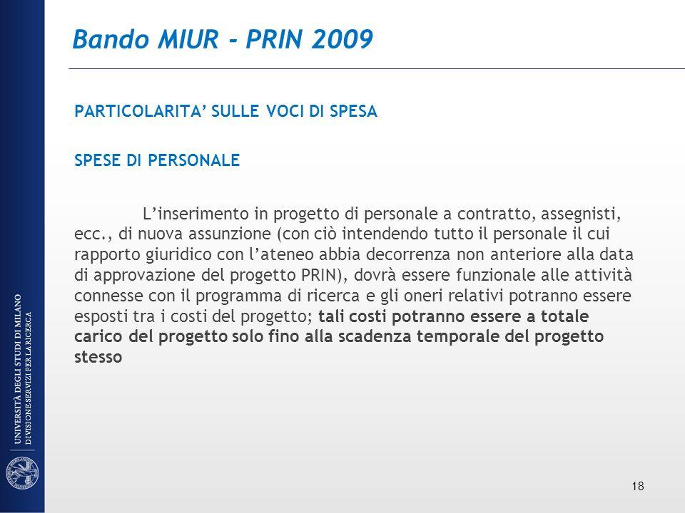 Bando MIUR - PRIN 2009 PARTICOLARITA SULLE VOCI DI SPESA SPESE DI PERSONALE Linserimento in progetto di personale a contratto, assegnisti, ecc., di nu