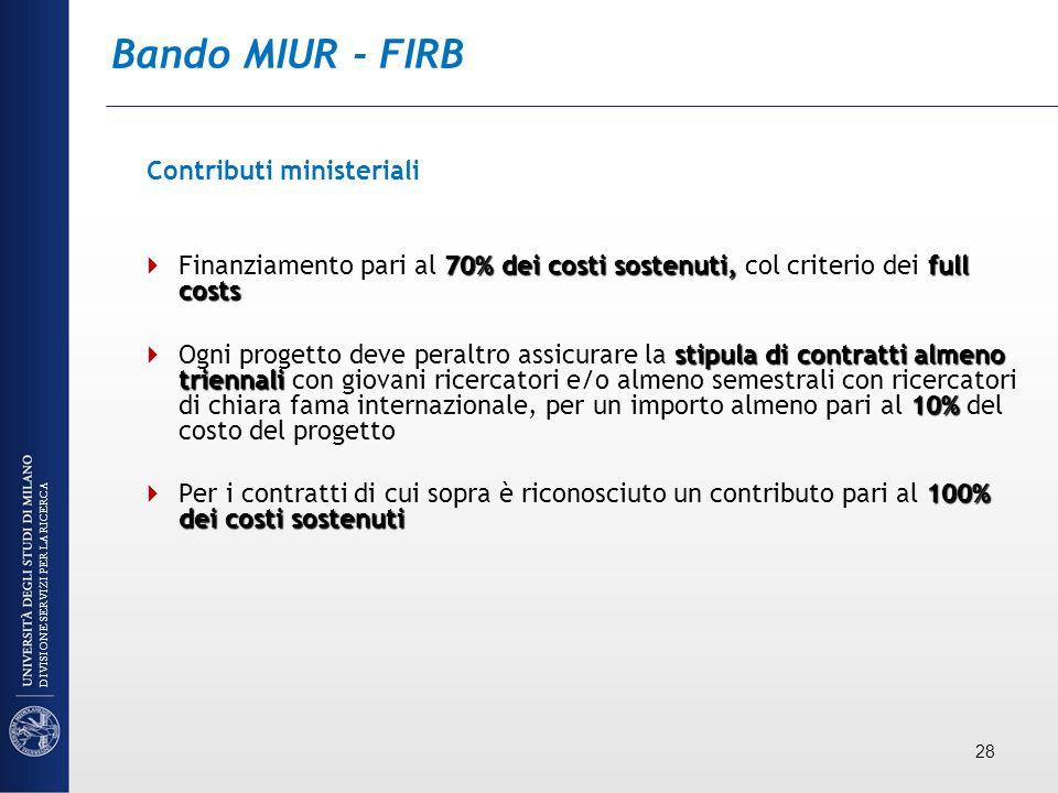 Bando MIUR - FIRB Contributi ministeriali 70% dei costisostenuti,full costs Finanziamento pari al 70% dei costi sostenuti, col criterio dei full costs