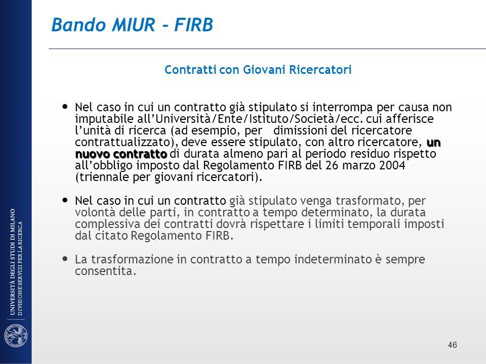 Bando MIUR - FIRB Contratti con Giovani Ricercatori un nuovo contratto Nel caso in cui un contratto già stipulato si interrompa per causa non imputabi