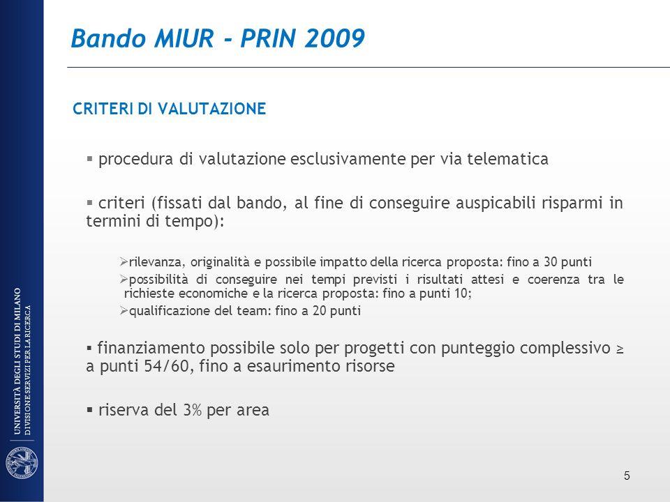 Bando MIUR - PRIN 2009 CRITERI DI VALUTAZIONE procedura di valutazione esclusivamente per via telematica criteri (fissati dal bando, al fine di conseg
