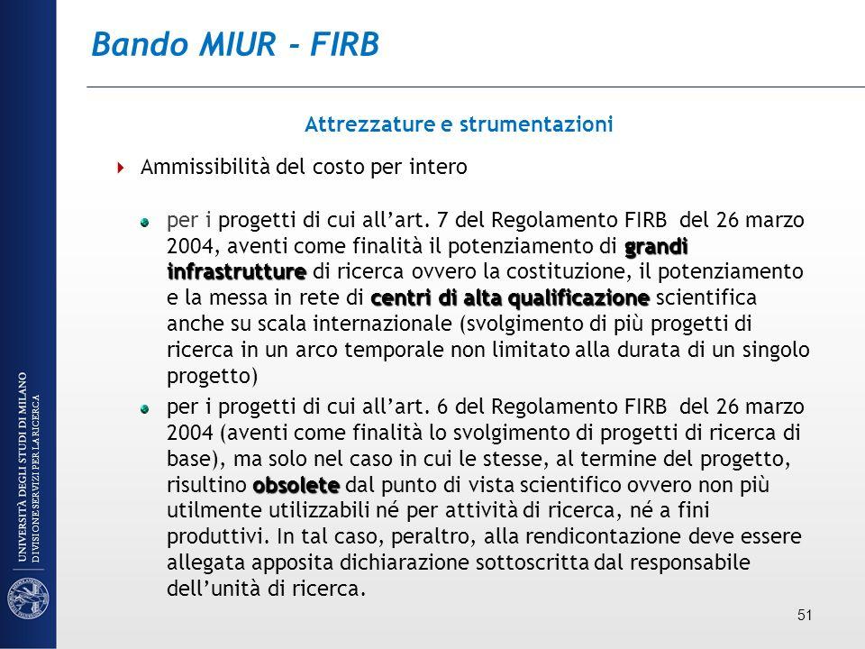 Bando MIUR - FIRB Attrezzature e strumentazioni Ammissibilità del costo per intero grandi infrastrutture centri di alta qualificazione per i progetti