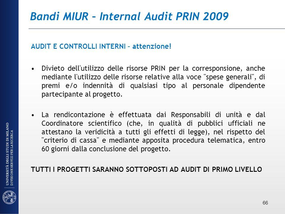 Bandi MIUR – Internal Audit PRIN 2009 AUDIT E CONTROLLI INTERNI – attenzione! Divieto dell'utilizzo delle risorse PRIN per la corresponsione, anche me
