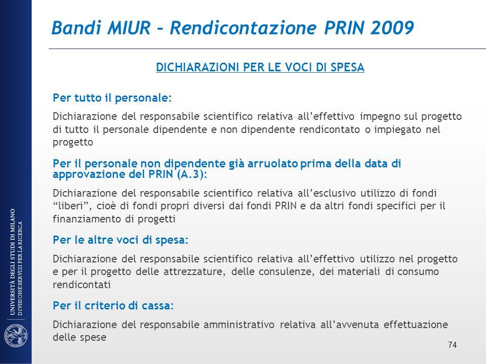 Bandi MIUR – Rendicontazione PRIN 2009 DICHIARAZIONI PER LE VOCI DI SPESA Per tutto il personale: Dichiarazione del responsabile scientifico relativa