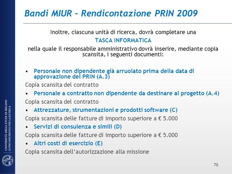 Bandi MIUR – Rendicontazione PRIN 2009 Inoltre, ciascuna unità di ricerca, dovrà completare una TASCA INFORMATICA nella quale il responsabile amminist