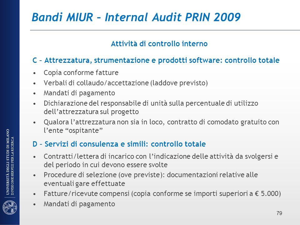 Bandi MIUR – Internal Audit PRIN 2009 Attività di controllo interno C – Attrezzatura, strumentazione e prodotti software: controllo totale Copia confo