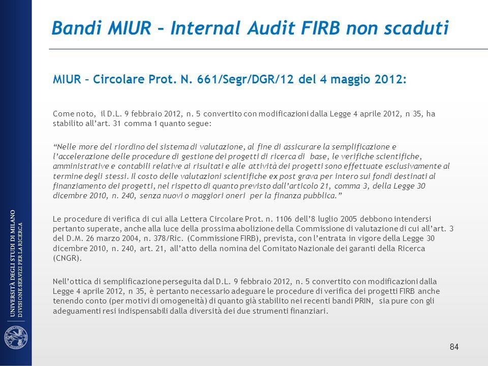 Bandi MIUR – Internal Audit FIRB non scaduti MIUR – Circolare Prot. N. 661/Segr/DGR/12 del 4 maggio 2012: Come noto, il D.L. 9 febbraio 2012, n. 5 con