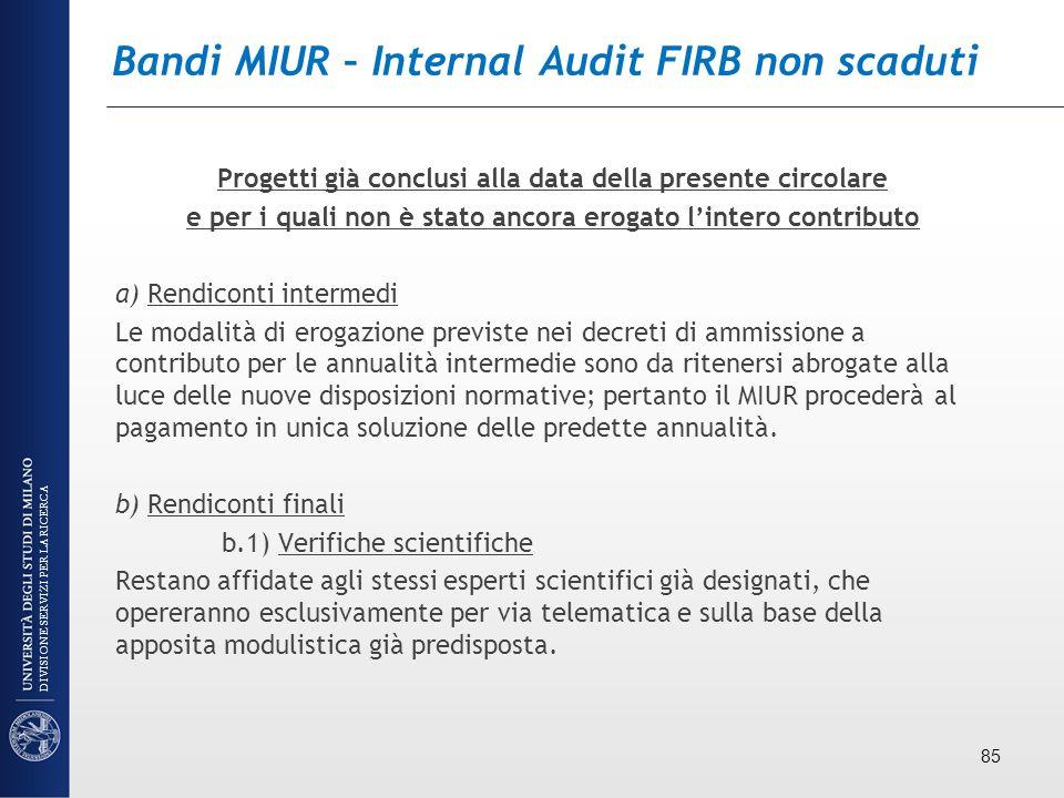 Bandi MIUR – Internal Audit FIRB non scaduti Progetti già conclusi alla data della presente circolare e per i quali non è stato ancora erogato lintero