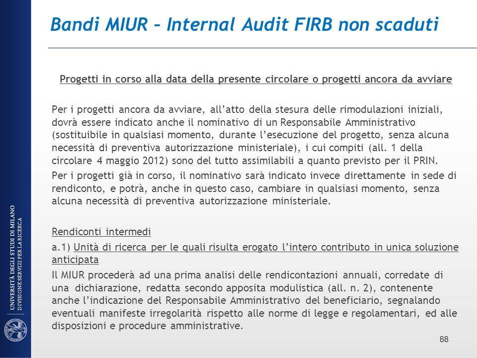 Bandi MIUR – Internal Audit FIRB non scaduti Progetti in corso alla data della presente circolare o progetti ancora da avviare Per i progetti ancora d