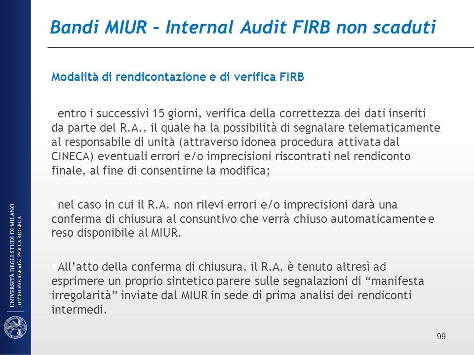 Bandi MIUR – Internal Audit FIRB non scaduti Modalità di rendicontazione e di verifica FIRB entro i successivi 15 giorni, verifica della correttezza d