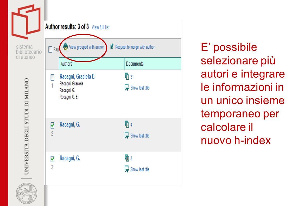 E possibile selezionare più autori e integrare le informazioni in un unico insieme temporaneo per calcolare il nuovo h-index