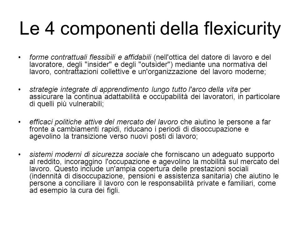 Le 4 componenti della flexicurity forme contrattuali flessibili e affidabili (nell'ottica del datore di lavoro e del lavoratore, degli