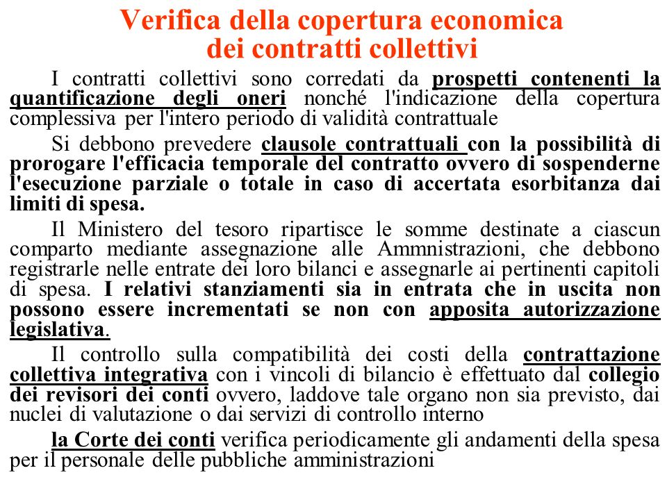 Verifica della copertura economica dei contratti collettivi I contratti collettivi sono corredati da prospetti contenenti la quantificazione degli one
