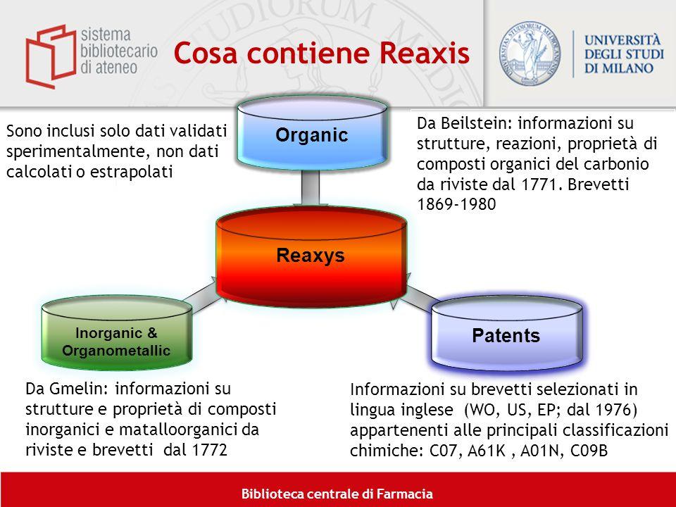 Biblioteca centrale di Farmacia Cosa contiene Reaxis Sono inclusi solo dati validati sperimentalmente, non dati calcolati o estrapolati Da Beilstein: