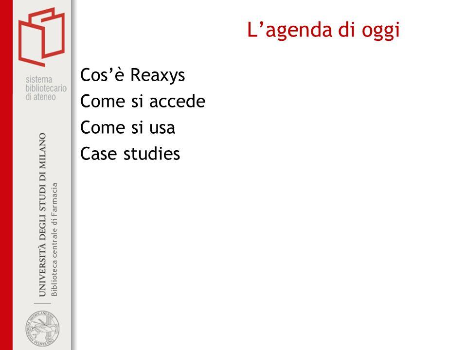 Biblioteca centrale di Farmacia Lagenda di oggi Cosè Reaxys Come si accede Come si usa Case studies