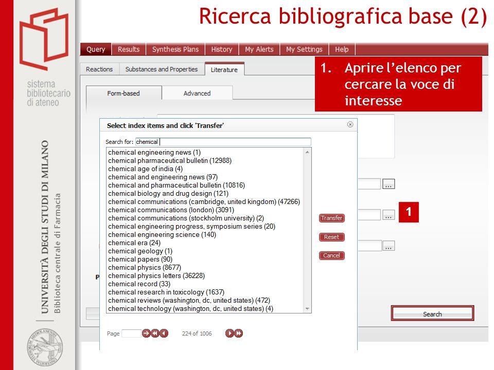 Biblioteca centrale di Farmacia Ricerca bibliografica base (2) 1.Aprire lelenco per cercare la voce di interesse 1