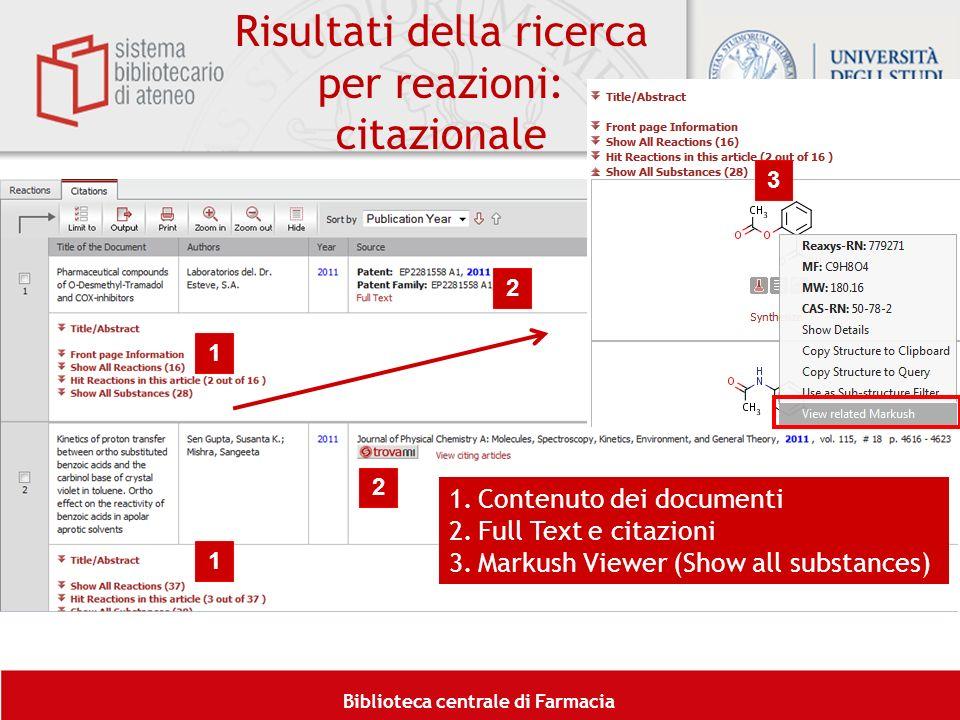 Biblioteca centrale di Farmacia 1.Contenuto dei documenti 2.Full Text e citazioni 3.Markush Viewer (Show all substances) 1 2 1 2 3 Risultati della ric