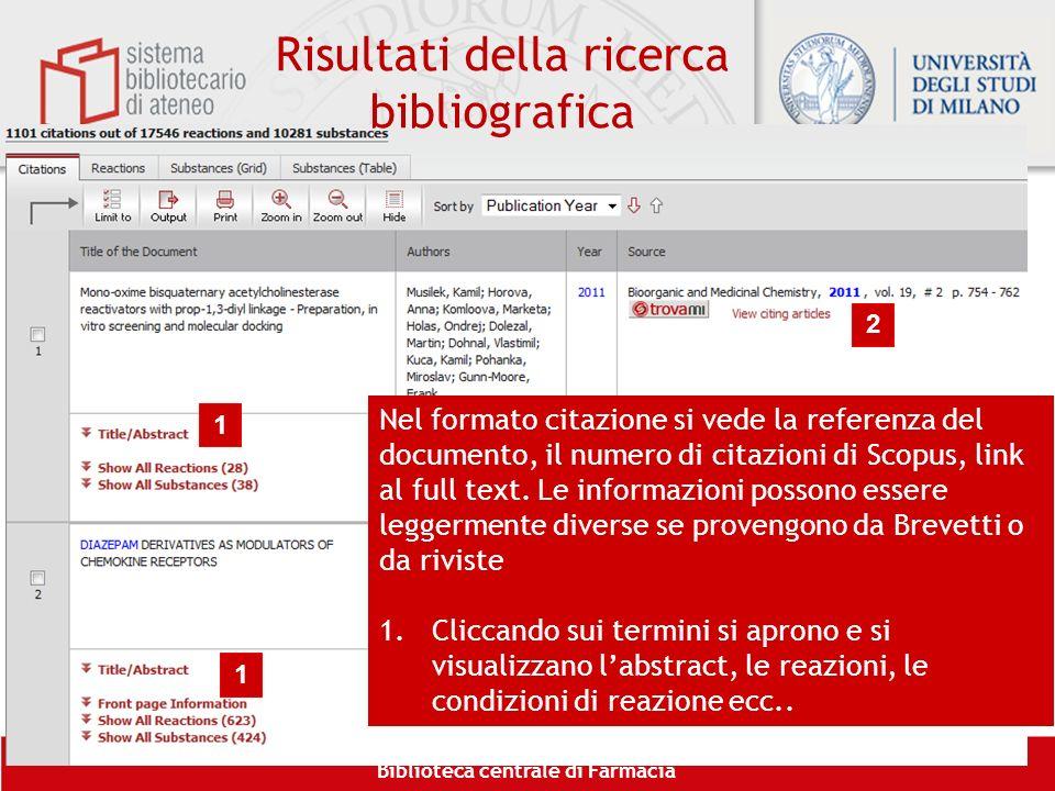Biblioteca centrale di Farmacia Risultati della ricerca bibliografica 1 2 Nel formato citazione si vede la referenza del documento, il numero di citaz