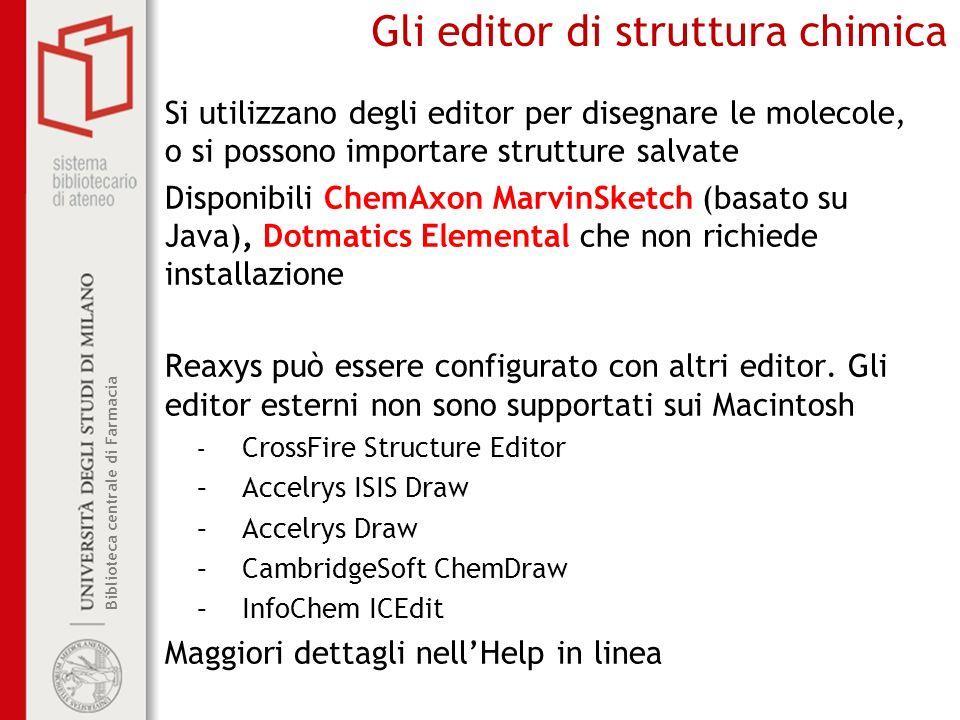 Biblioteca centrale di Farmacia Gli editor di struttura chimica Si utilizzano degli editor per disegnare le molecole, o si possono importare strutture