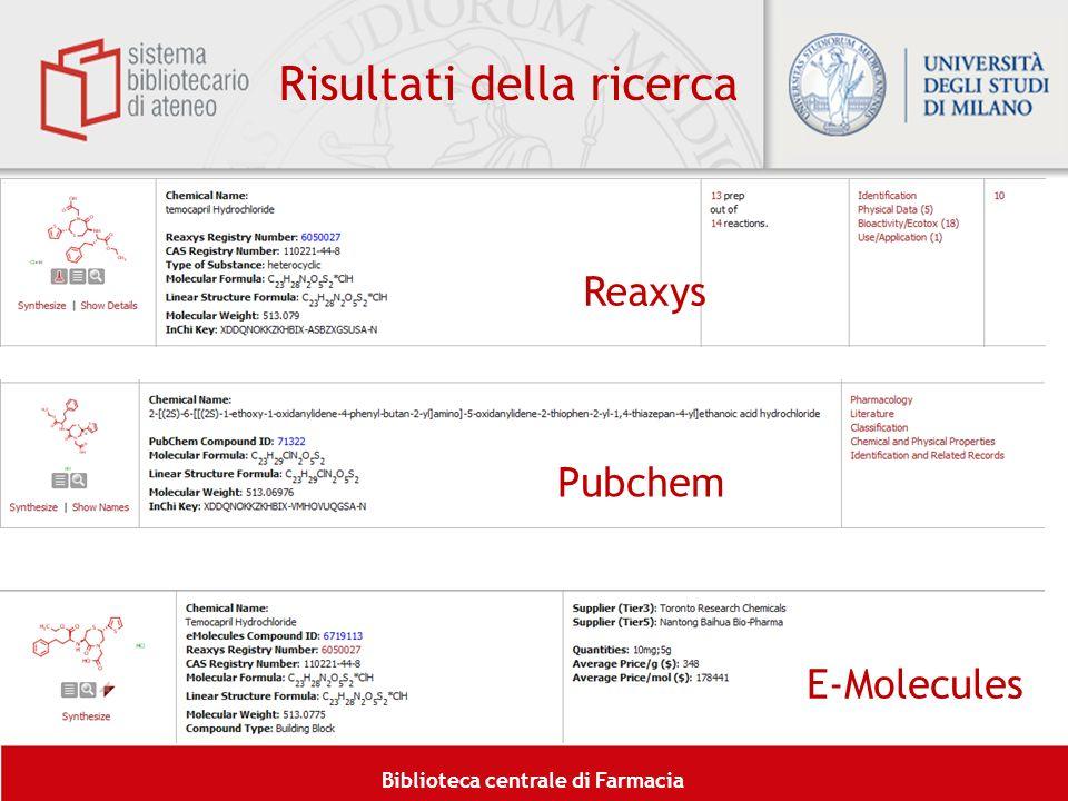 Biblioteca centrale di Farmacia Risultati della ricerca Reaxys Pubchem E-Molecules