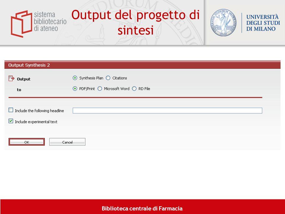 Biblioteca centrale di Farmacia Output del progetto di sintesi