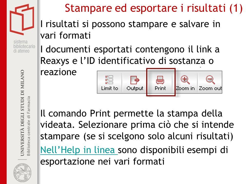 Biblioteca centrale di Farmacia Stampare ed esportare i risultati (1) I risultati si possono stampare e salvare in vari formati I documenti esportati