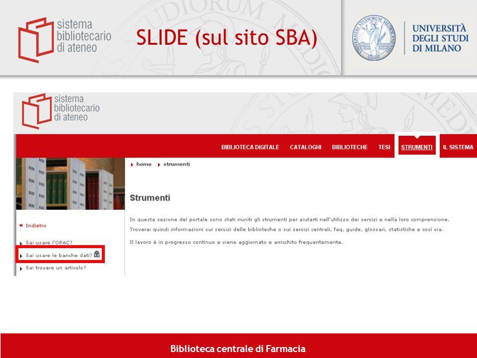 Biblioteca centrale di Farmacia SLIDE (sul sito SBA)