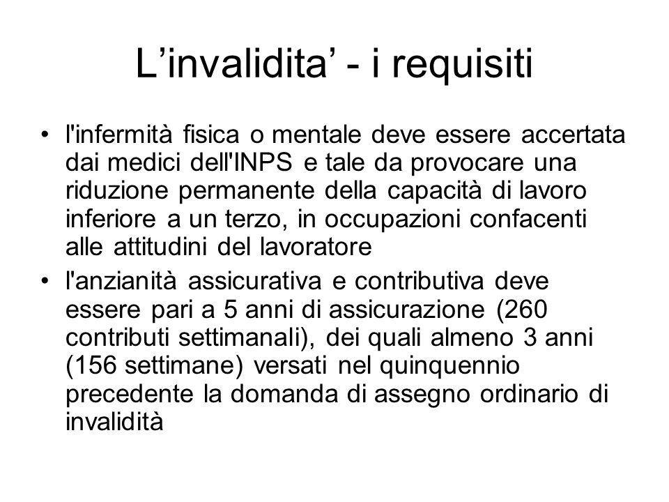 Linvalidita - i requisiti l'infermità fisica o mentale deve essere accertata dai medici dell'INPS e tale da provocare una riduzione permanente della c