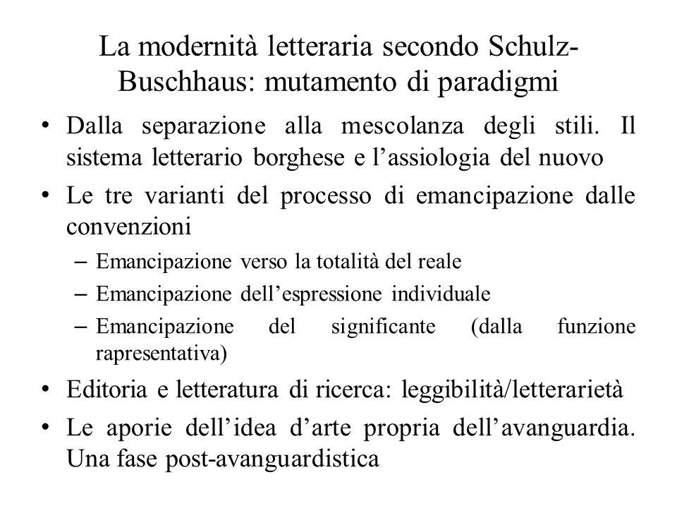 La modernità letteraria secondo Schulz- Buschhaus: mutamento di paradigmi Dalla separazione alla mescolanza degli stili. Il sistema letterario borghes