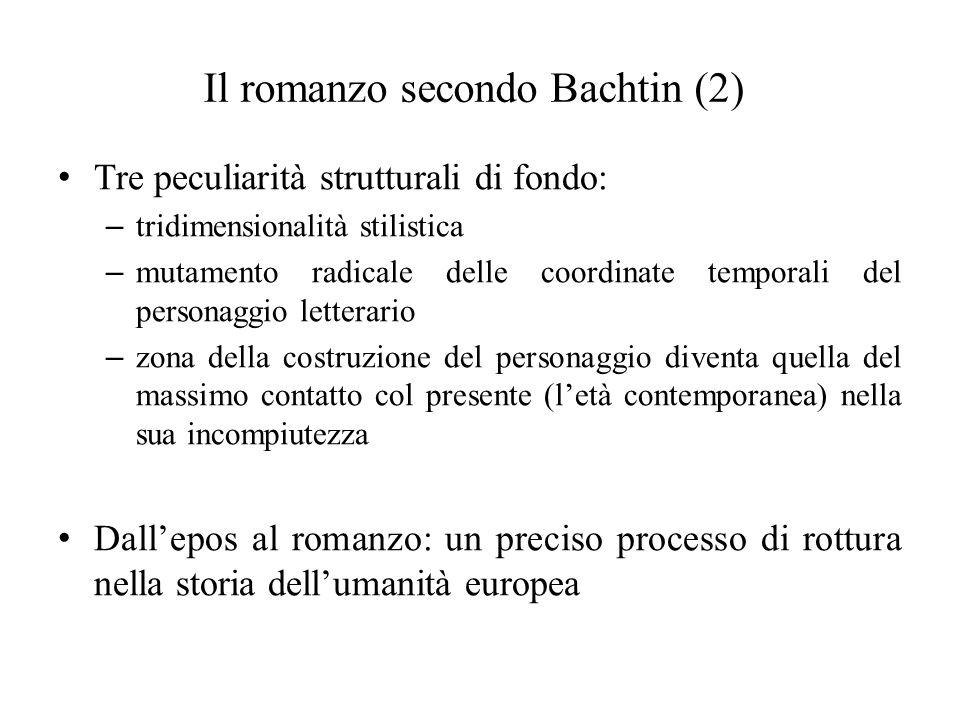 Il romanzo secondo Bachtin (2) Tre peculiarità strutturali di fondo: – tridimensionalità stilistica – mutamento radicale delle coordinate temporali de
