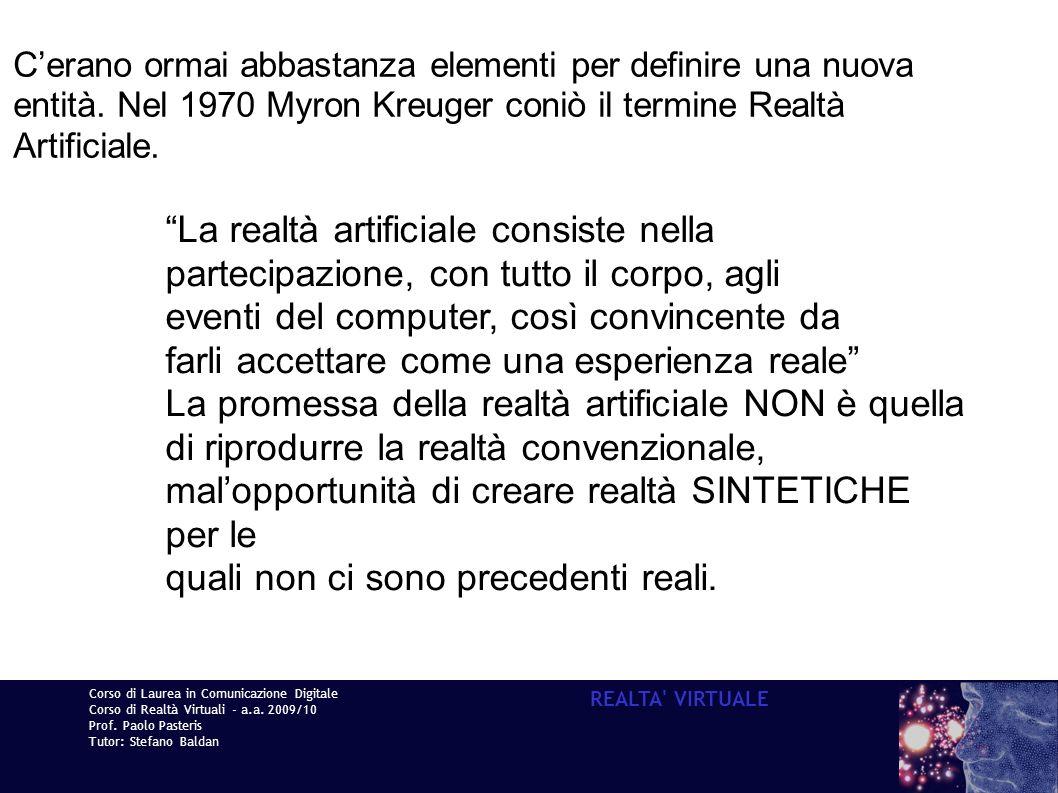 Corso di Laurea in Comunicazione Digitale Corso di Realtà Virtuali - a.a. 2009/10 Prof. Paolo Pasteris Tutor: Stefano Baldan REALTA' VIRTUALE Cerano o