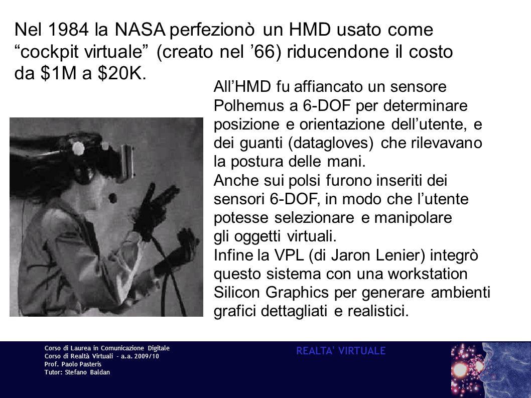 Corso di Laurea in Comunicazione Digitale Corso di Realtà Virtuali - a.a. 2009/10 Prof. Paolo Pasteris Tutor: Stefano Baldan REALTA' VIRTUALE Nel 1984