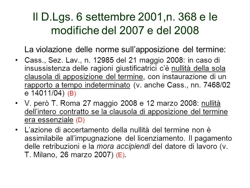Il D.Lgs. 6 settembre 2001,n. 368 e le modifiche del 2007 e del 2008 La violazione delle norme sullapposizione del termine: Cass., Sez. Lav., n. 12985
