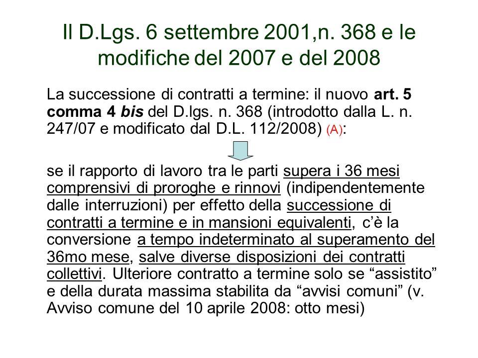 Il D.Lgs. 6 settembre 2001,n. 368 e le modifiche del 2007 e del 2008 La successione di contratti a termine: il nuovo art. 5 comma 4 bis del D.lgs. n.