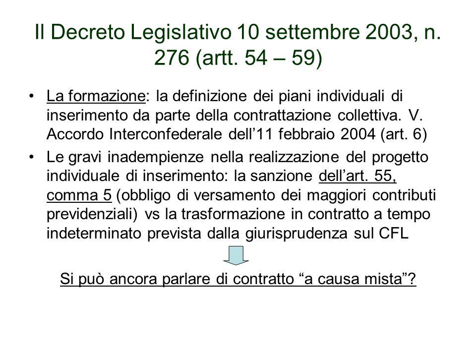 Il Decreto Legislativo 10 settembre 2003, n. 276 (artt. 54 – 59) La formazione: la definizione dei piani individuali di inserimento da parte della con