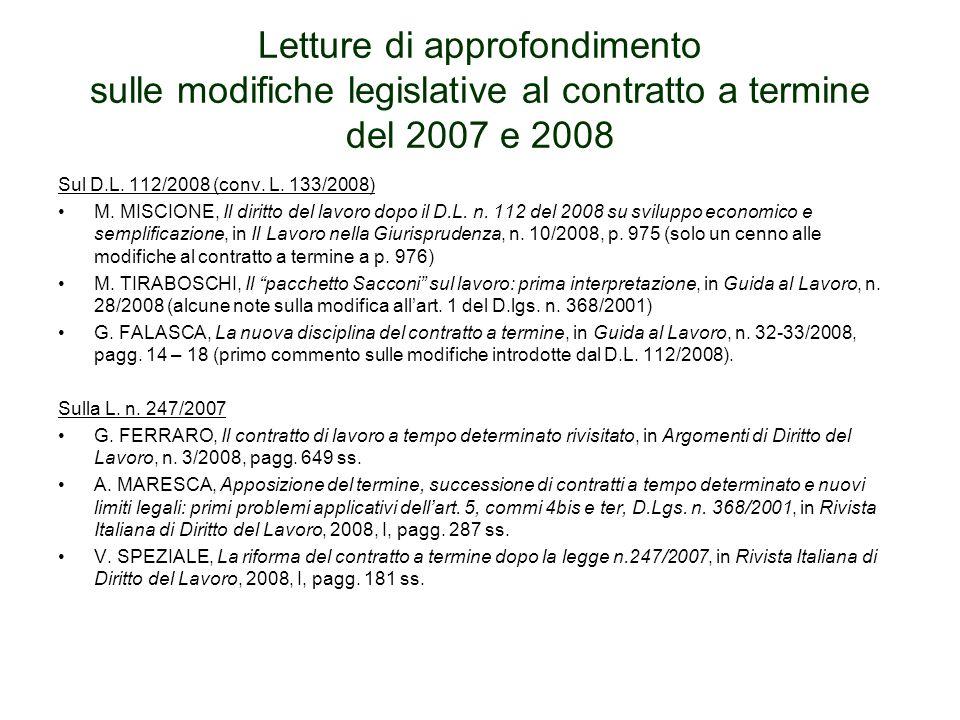 Letture di approfondimento sulle modifiche legislative al contratto a termine del 2007 e 2008 Sul D.L. 112/2008 (conv. L. 133/2008) M. MISCIONE, Il di