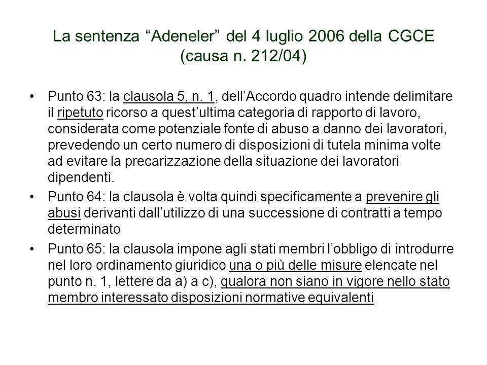 La sentenza Adeneler del 4 luglio 2006 della CGCE (causa n. 212/04) Punto 63: la clausola 5, n. 1, dellAccordo quadro intende delimitare il ripetuto r