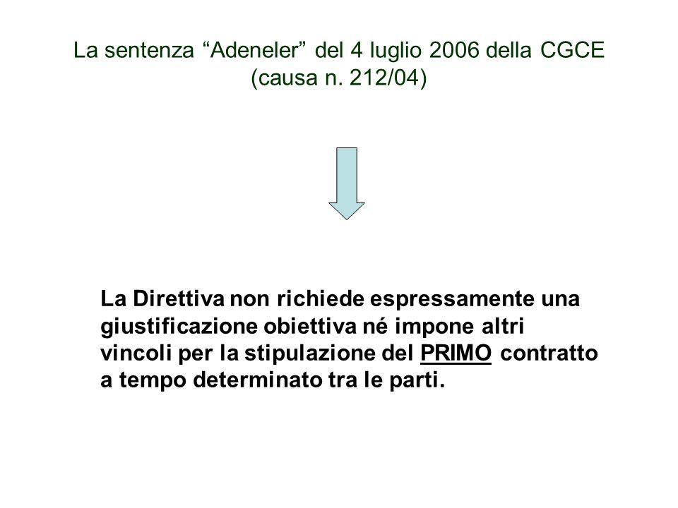 La sentenza Adeneler del 4 luglio 2006 della CGCE (causa n. 212/04) La Direttiva non richiede espressamente una giustificazione obiettiva né impone al