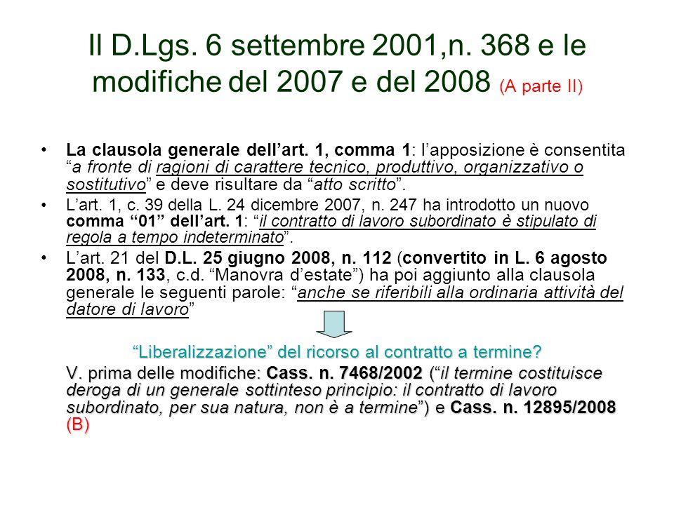 Il D.Lgs. 6 settembre 2001,n. 368 e le modifiche del 2007 e del 2008 (A parte II) La clausola generale dellart. 1, comma 1: lapposizione è consentitaa