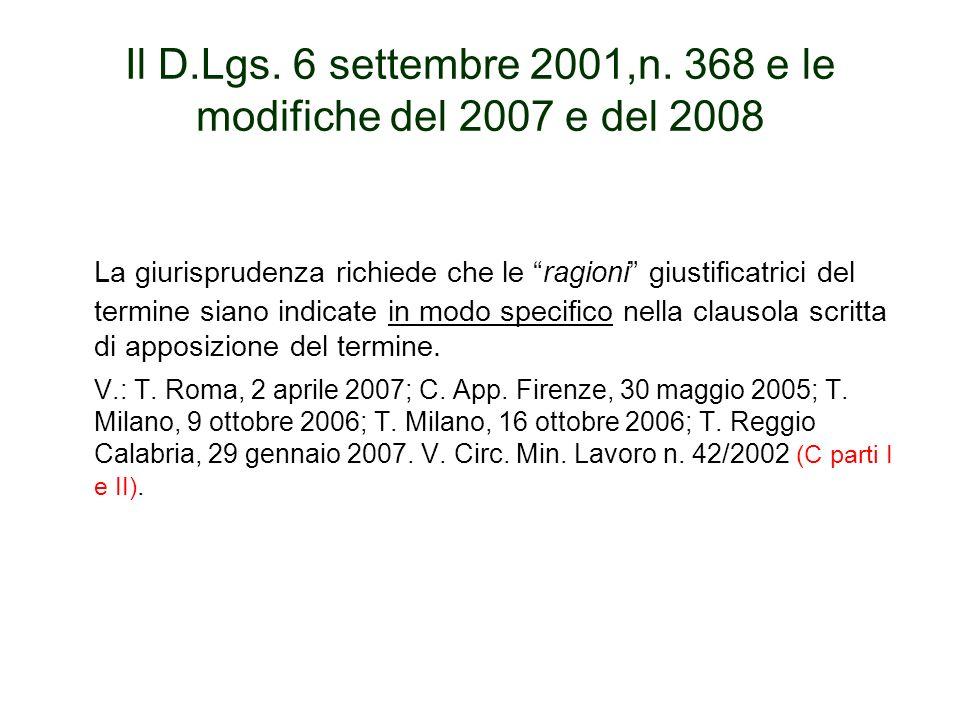 Il D.Lgs. 6 settembre 2001,n. 368 e le modifiche del 2007 e del 2008 La giurisprudenza richiede che le ragioni giustificatrici del termine siano indic