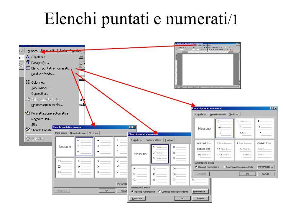 TAB = Elenchi puntati e numerati /2 E possibile AUMENTARE il livello di indentazione delle voci dellelenco tramite il tasto di tabulazione.