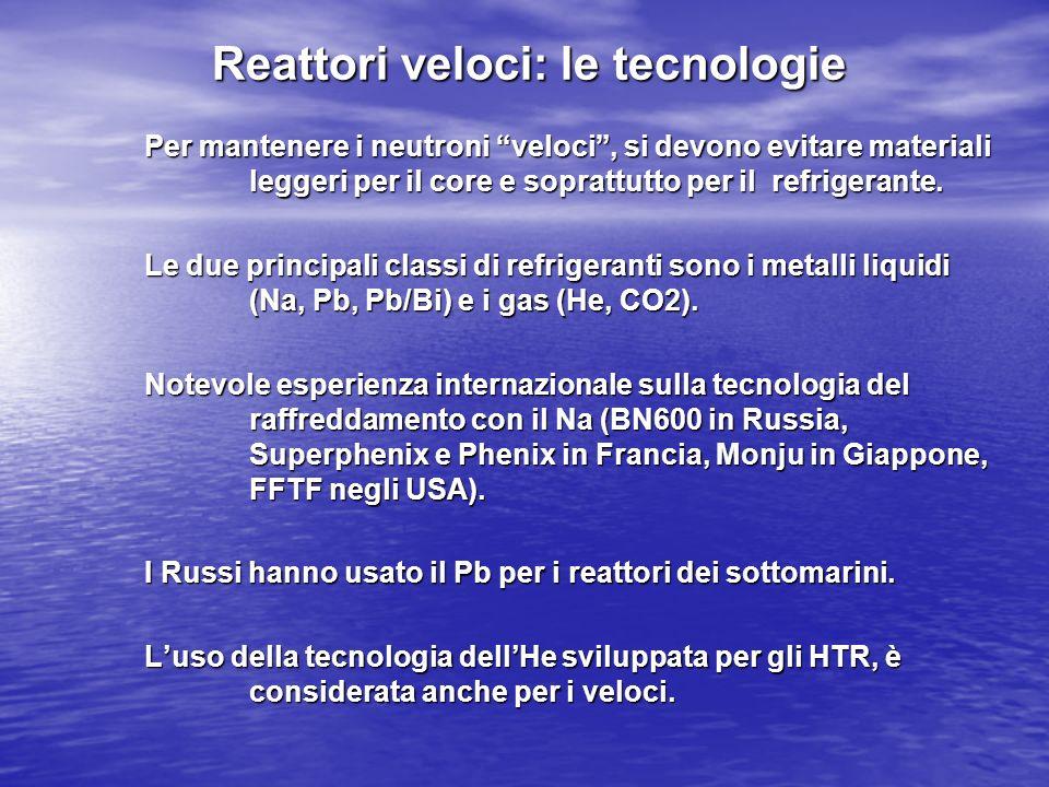 Reattori veloci: le tecnologie Per mantenere i neutroni veloci, si devono evitare materiali leggeri per il core e soprattutto per il refrigerante. Le