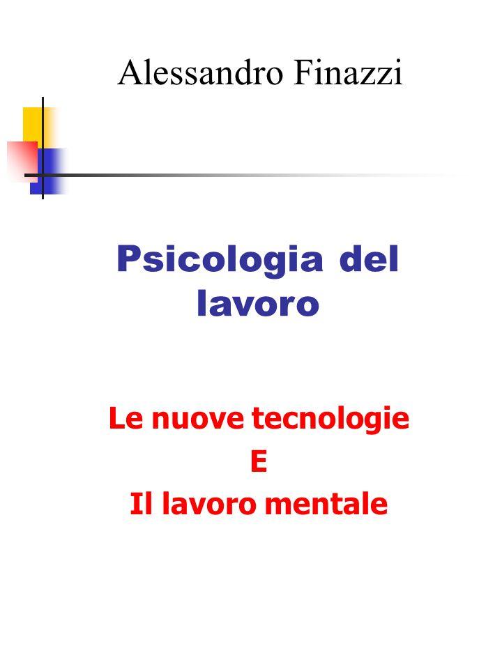 Alessandro Finazzi Psicologia del lavoro Le nuove tecnologie E Il lavoro mentale