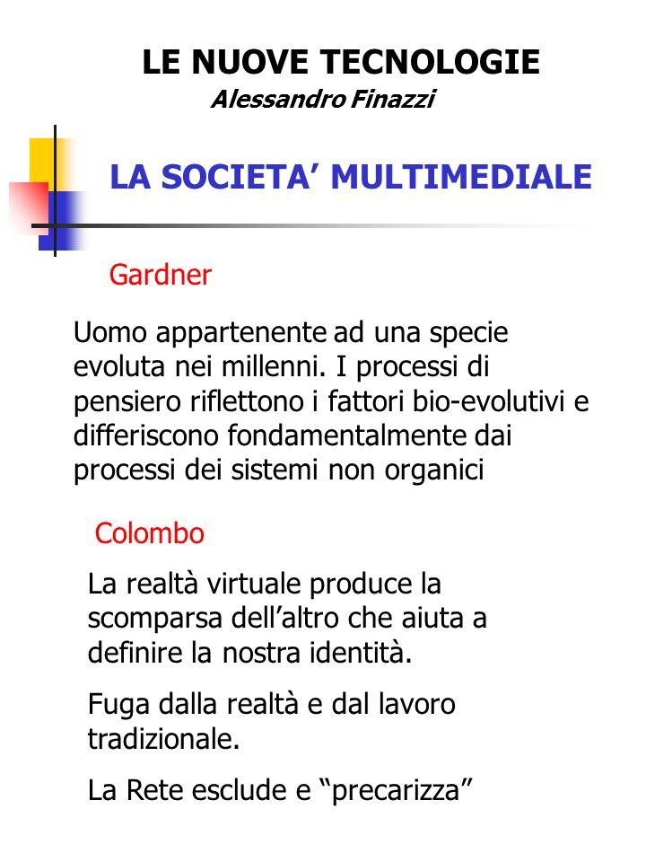 LE NUOVE TECNOLOGIE Alessandro Finazzi LA SOCIETA MULTIMEDIALE Uomo appartenente ad una specie evoluta nei millenni.