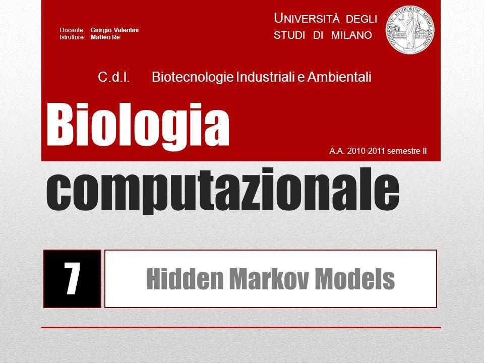 HIDDEN MARKOV MODELS ( HMM ) BioStat CARATTERISTICHE degli HMM : Il modello su cui stiamo ragionando ha una caratteristica particolare … come le catene di Markov è composto UNICAMENTE DA PROBABILITA DI TRANSIZIONE.